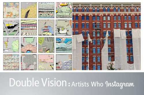 Double Vision: Artists Who Instagram